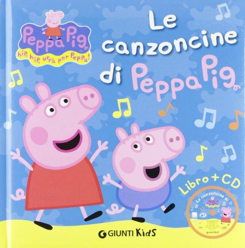 Canzoncine Di Peppa Pig + Cd: Le canzoncine di Peppa Pig con CD