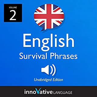 Learn English: British English Survival Phrases, Volume 2     Lessons 26-50              By:                                                                                                                                 Innovative Language Learning LLC                               Narrated by:                                                                                                                                 EnglishClass101                      Length: 1 hr and 13 mins     Not rated yet     Overall 0.0