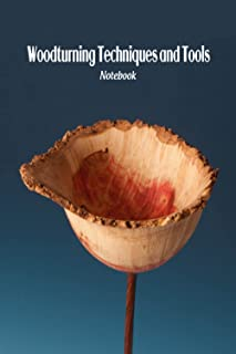Woodturning Techniques and Tools Notebook: Notebook Journal  Diary/ Lined - Size 6x9 Inches 100 Pages