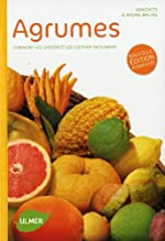 Agrumes - Comment les choisir et les cultiver facilement de Benedicte Baches