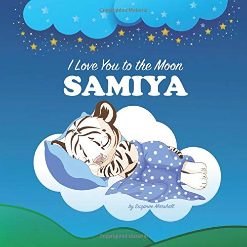 I Love You to the Moon, Samiya: Personalized Book with Your Child's Name & Bedtime Book for Babies & Toddlers (Personalized Books, Personalized Baby ... Books for Babies, Bedtime Books for Toddlers)