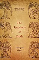 The Symphony of Truth: Theological Essays