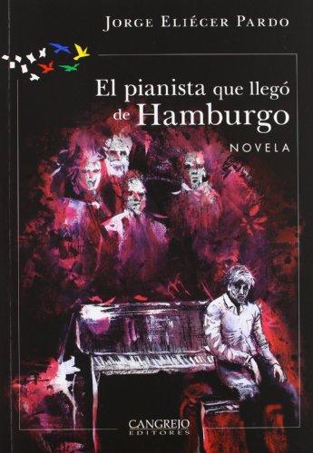 El Pianista Que Lleg De Hamburgo