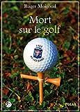 Mort sur le golf: Polar (French Edition)