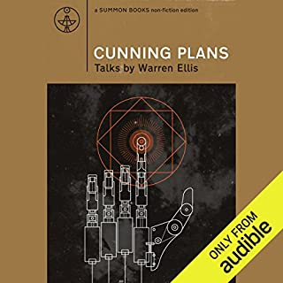Cunning Plans     Talks by Warren Ellis              By:                                                                                                                                 Warren Ellis                               Narrated by:                                                                                                                                 Sam Devereaux                      Length: 1 hr and 46 mins     10 ratings     Overall 4.9