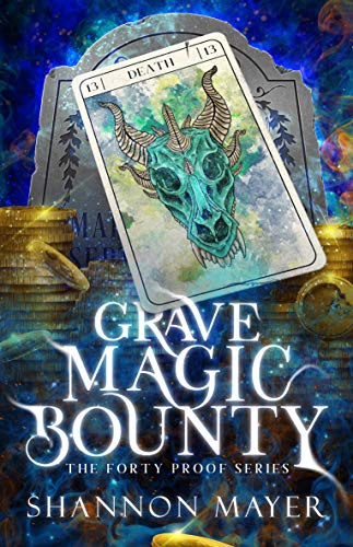 Grave Magic Bounty: A Paranormal Women's Fiction Novel (The Forty Proof Series Book 1) (English Edition)
