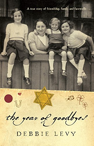 The Year of Goodbyes: A true story of friendship, family and farewells