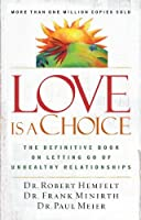 Love Is a Choice: The Definitive Book on Letting Go of Unhealthy Relationships by Robert Hemfelt Frank Minirth Paul Meier(2003-02-02)