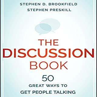 The Discussion Book     50 Great Ways to Get People Talking              By:                                                                                                                                 Stephen D. Brookfield,                                                                                        Stephen Preskill                               Narrated by:                                                                                                                                 Tim Andres Pabon                      Length: 4 hrs and 57 mins     2 ratings     Overall 4.0
