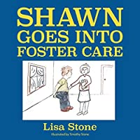 Shawn Goes into Foster Care