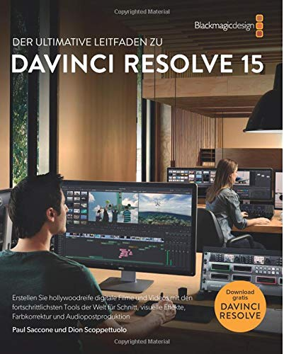 The Definitive Guide to DaVinci Resolve 15 - German version: Editing, Color, Audio, and Effects (The Blackmagic Design Learning Series)