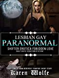 Lesbian Gay Paranormal Shifter Erotica Forbidden Love: First Time FF &MM Werewolf Vampire Short Story (Adult Erotic Paranormal & Fiction Book 2) (English Edition)