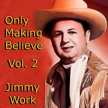 Only Making Believe, Vol. 2