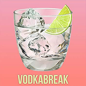 Vodkabreak
