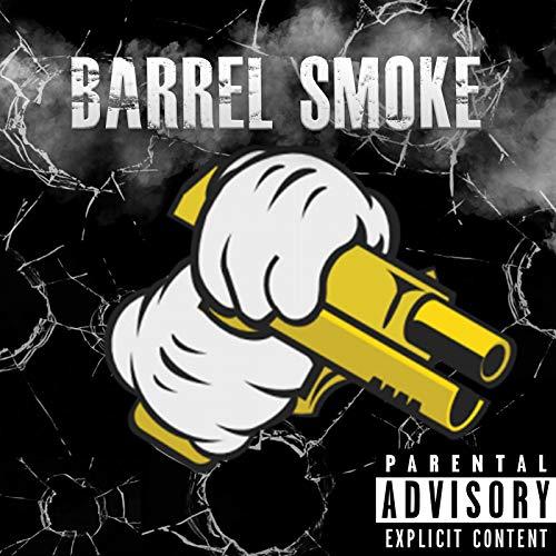 Barrel Smoke [Explicit]