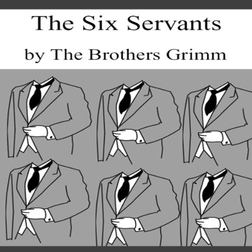 The Six Servants (Dramatized) cover art