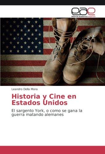 Historia y Cine en Estados Unidos: El sargento York, o como se gana la guerra matando alemanes