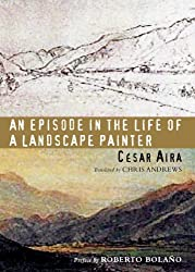 Books Set In Argentina, An Episode in the Life of a Landscape Painter by César Aira - argentina books, argentina novels, argentina literature, argentina fiction, argentina, argentine authors, argentina travel, best books set in argentina, popular argentina books, argentina reads, books about argentina, argentina reading challenge, argentina reading list, argentina culture, argentina history, argentina travel books, argentina books to read, novels set in argentina, books to read about argentina, argentina packing list, south america books, book challenge, books and travel, travel reading list, reading list, reading challenge, books to read, books around the world