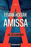 Amissa. Die Verlorenen: Thriller  von Frank Kodiak
