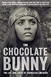 The Chocolate Bunny: Playboy Bunny, model, Hollywood actress, Mafia Moll, lover to some of the screen's most glamorous leading men, Francesca Emerson has done it all.