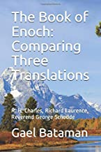 The Book of Enoch: Comparing Three Translations: R. H. Charles, Richard Laurence, and Reverend George Schodde (Time)