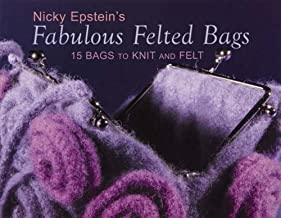 Fabulous Felted Bags: 15 Bags to Knit and Felt