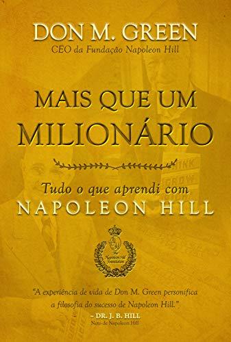Mais que um milionário: Tudo o que aprendi com Napoleon Hill