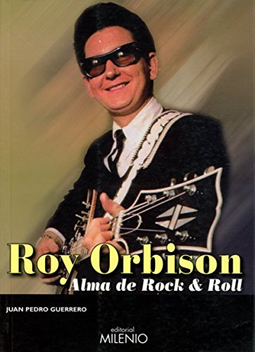 Roy Orbison: Alma de Rock & Roll (Música)
