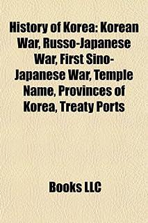 History of Korea: Korean War, Russo-Japanese War, First Sino-Japanese War, Provinces of Korea, Treaty ports, Goguryeo, Korean nationalism