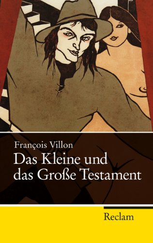Das Kleine und das Große Testament (Reclam Taschenbuch)