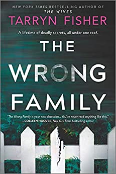 The Wrong Family: A Thriller by [Tarryn Fisher]