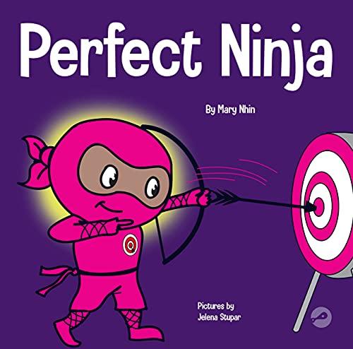 Perfect Ninja: A Children's Book About Developing a Growth Mindset (Ninja Life Hacks)