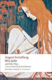 Miss Julie and Other Plays (Oxford World?s Classics) - August Strindberg