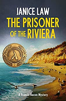 The Prisoner of the Riviera (The Francis Bacon Mysteries Book 2) by [Janice Law]