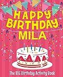 Happy Birthday Mila - The Big Birthday Activity Book: (Personalized Children's Activity Book)