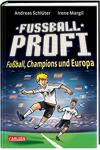 Fußballprofi 4: Fußballprofi - Fußball, Champions und Europa: Speziell zur Fußball EM 2021 geschrieben! (4)