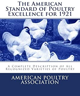 The American Standard of Poultry Excellence for 1921: A Complete Description of All Recognized Varieties of Poultry