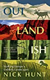 Outlandish: Walking Europe's Unlikely Landscapes (English Edition)