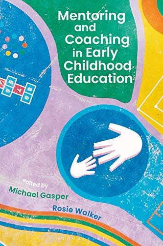 Compare Textbook Prices for Mentoring and Coaching in Early Childhood Education Annotated Edition ISBN 9781350100725 by Gasper, Michael,Walker, Rosie