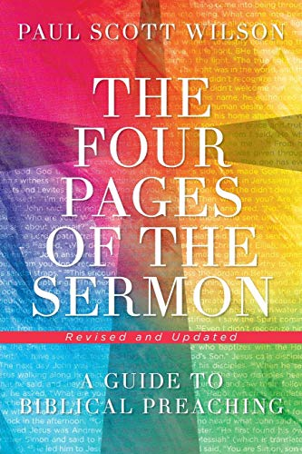 Compare Textbook Prices for The Four Pages of the Sermon, Revised and Updated: A Guide to Biblical Preaching Revised, Updated Edition ISBN 9781501842399 by Wilson, Paul Scott