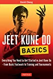 Jeet Kune Do Basics: Everything You Need to Get Started in Jeet Kune Do - from Basic Footwork to Training and Tournaments (Tuttle Martial Arts Basics)