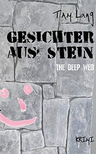 Gesichter aus Stein: The Deep Web