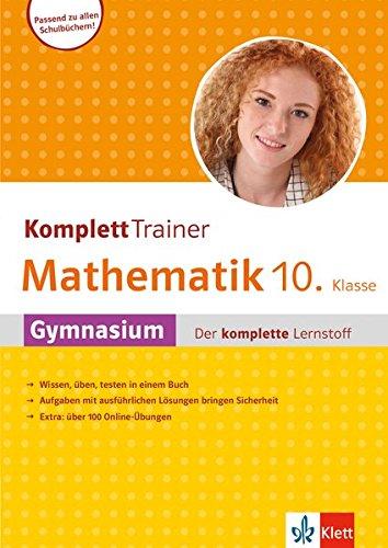 Klett Komplett Trainer Mathematik, Gymnasium Klasse 10: Gymnasium - der komplette Lernstoff