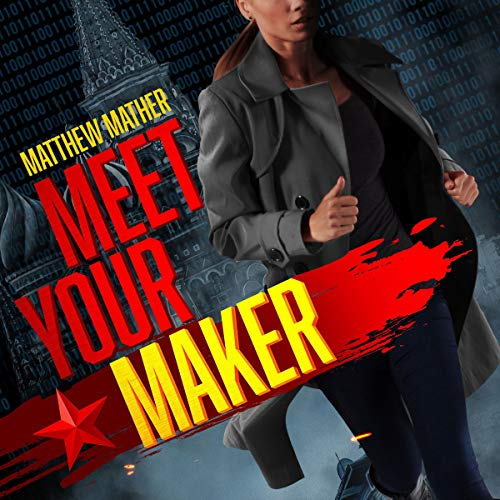 Meet Your Maker Audiobook By Matthew Mather cover art
