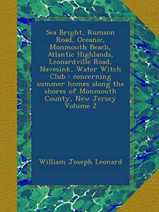 Sea Bright, Rumson Road, Oceanic, Monmouth Beach, Atlantic Highlands, Leonardville Road, Navesink, Water Witch Club : concerning summer homes along the shores of Monmouth County, New Jersey Volume 2