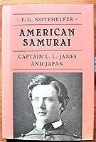 American Samurai: Captain L.L. Janes and Japan (Princeton Legacy Library, 400)
