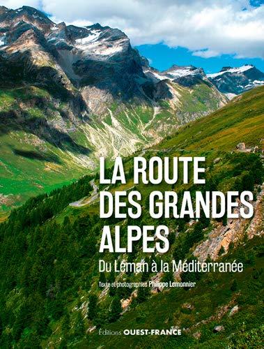 La Route des Grandes Alpes (TOUR. - ITINERAIRE DECOUVERTE)