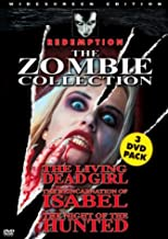 The Zombie Collection: (The Living Dead Girl / The Reincarnation of Isabel / The Night of the Hunted)