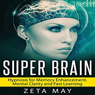 Super Brain     Hypnosis for Memory Enhancement, Mental Clarity and Fast Learning              By:                                                                                                                                 Zeta May                               Narrated by:                                                                                                                                 Jason Kappus                      Length: 3 hrs and 21 mins     Not rated yet     Overall 0.0