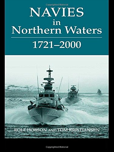 Navies in Northern Waters (Noval Policy and History Series, Band 26)